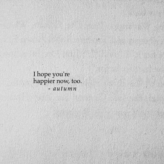 Happier now, too